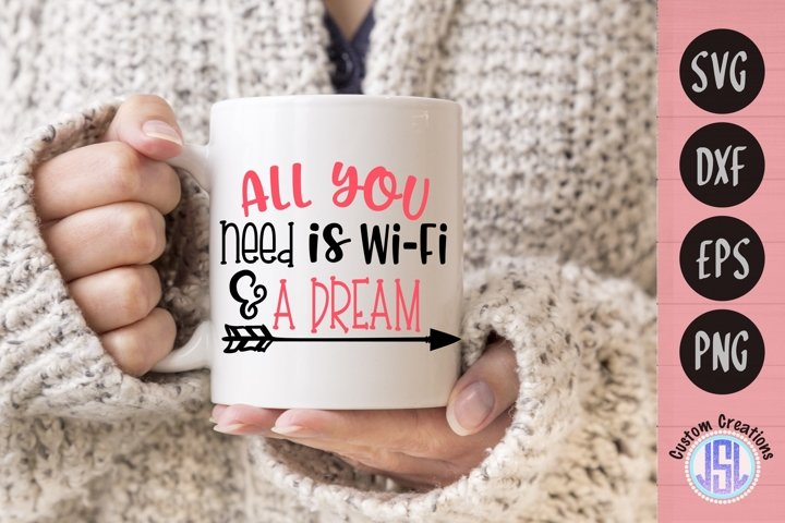 All You Need is Wi-Fi & Dream | Leadership | SVG DXF EPS PNG
