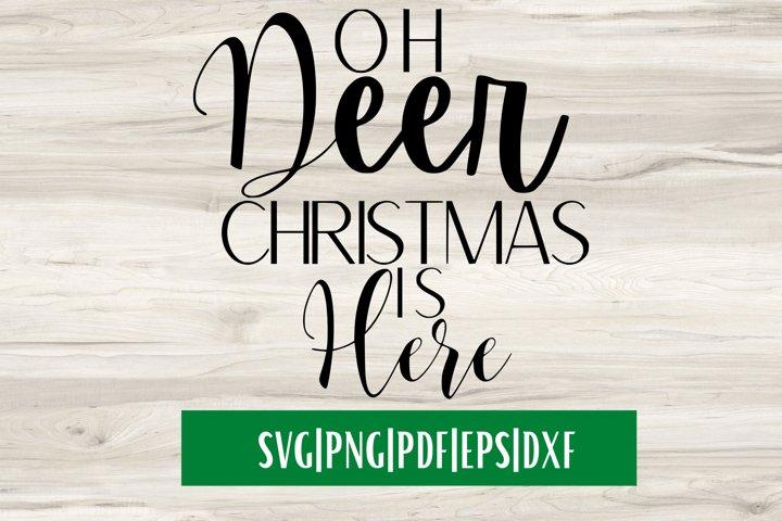 Oh Deer Christmas Is Here SVG | Christmas SVG