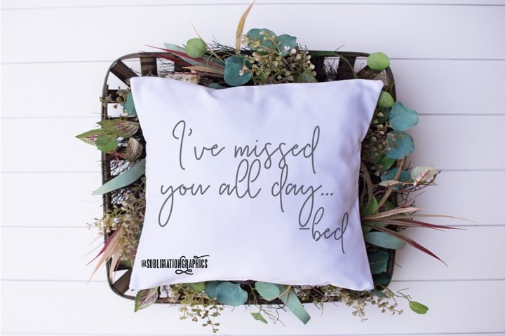 Missed You All Day Sublimation Digital Download
