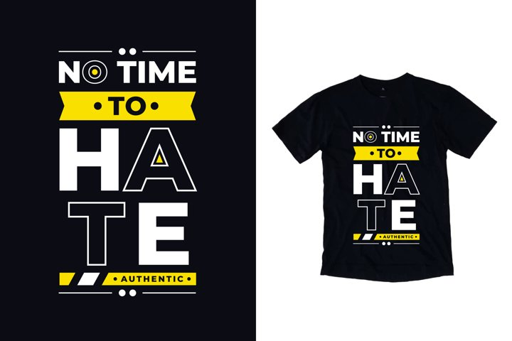No time to hate typography quote t shirt design
