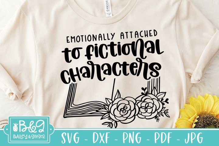 Book Lover SVG Emotionally Attached to Fictional Characters