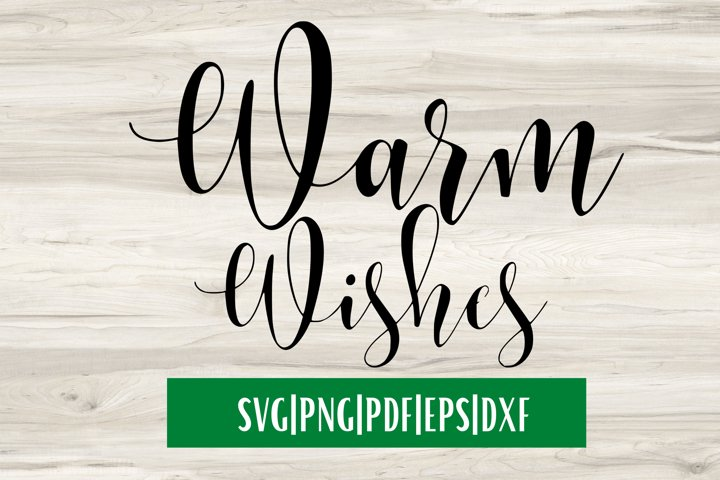 Warm Wishes SVG | Christmas SVG