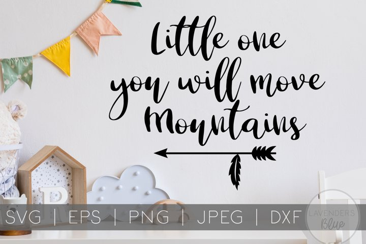 Little One You Will Move Mountains | Childrens Quote SVG