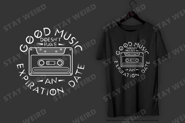 Good Music Doesnt Have An Expiration Date T-Shirt Design