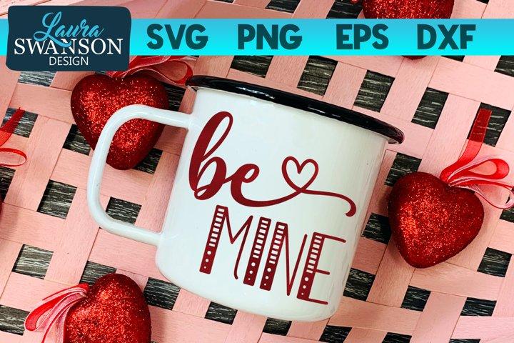 Be Mine SVG Cut File, Valentine SVG Cut File