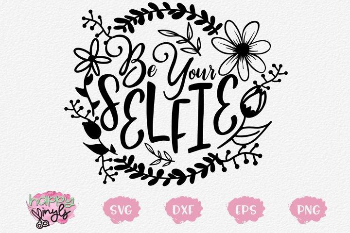 Be Your Selfie - A Floral Wreath SVG