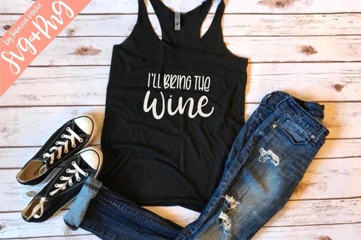 Ill Bring the Wine Quote Cut File|Handdrawn|Cut File