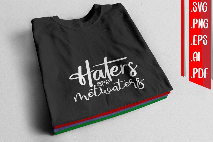 Haters are motivators svg eps ai png pdf