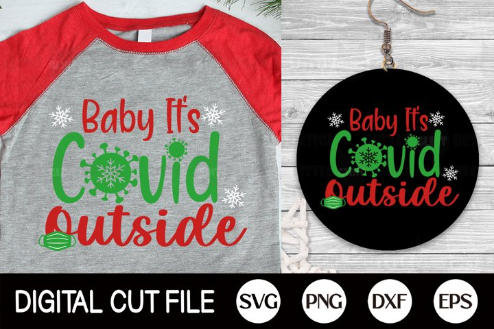 2020 Christmas SVG, Quarantine, Baby Its Covid Outside PNG
