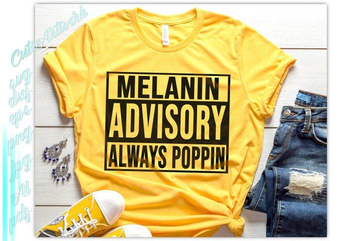 Melanin SVG, Melanin Advisory Always Poppin SVG
