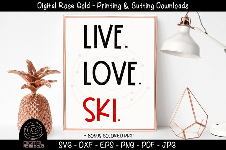 Live Love Ski - Skier SVG, Alpine Slope SVG, Winter Vacation