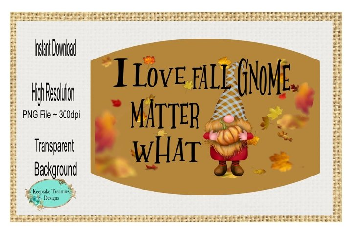 I Love Fall Gnome Matter What, Mask Template