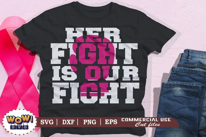 Her fight is our fight svg, Breast Cancer Awareness svg