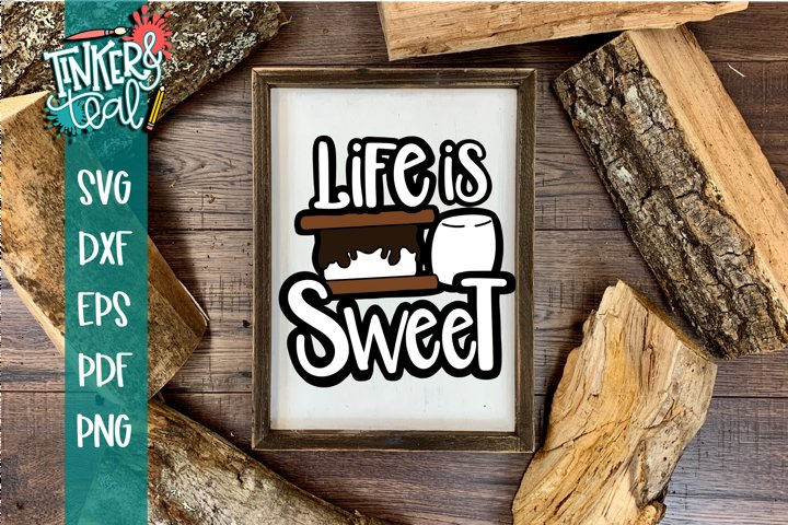 Life is Sweet Smores SVG