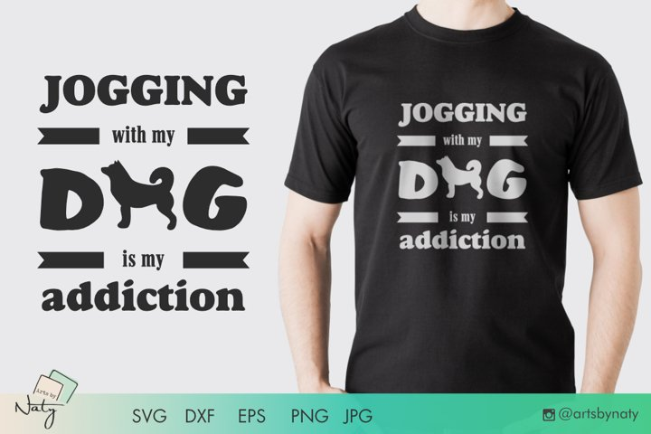 Jogging with my dog is my addiction. Cute SVG file.