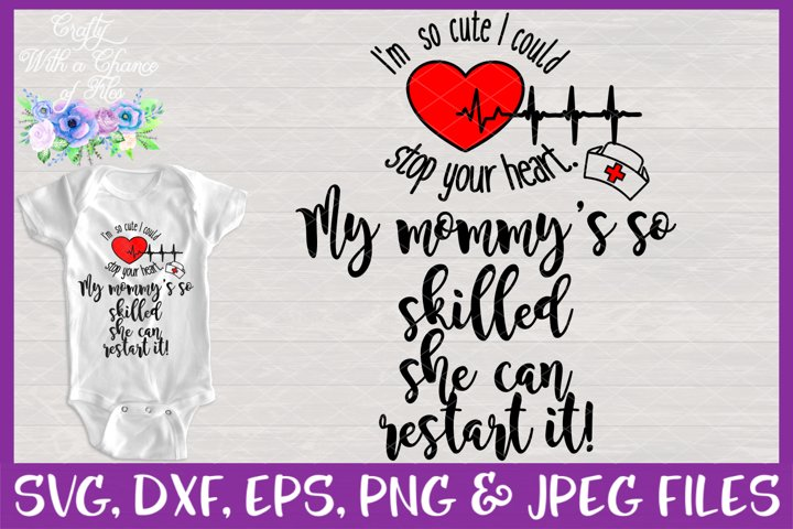 I Could Stop Your Heart, Mommy Can Restart It SVG Nurse Mom