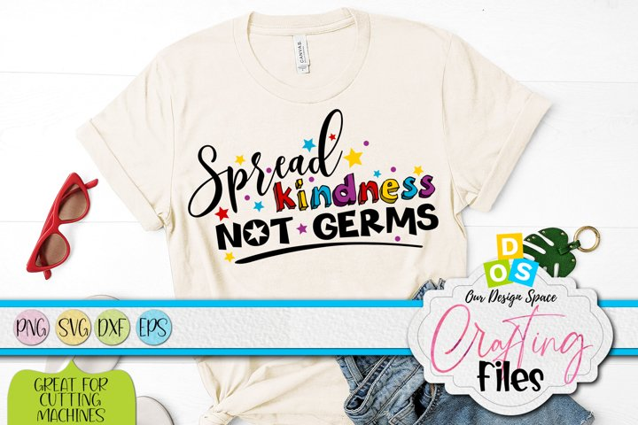 Spread Kindness Not Germs PNG, SVG, DXF and EPS