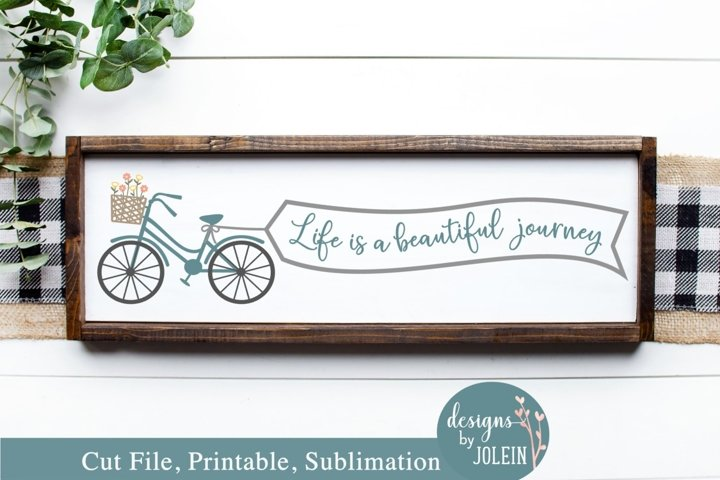 Life is a beautiful journey banner - SVG, Sublimation, Print