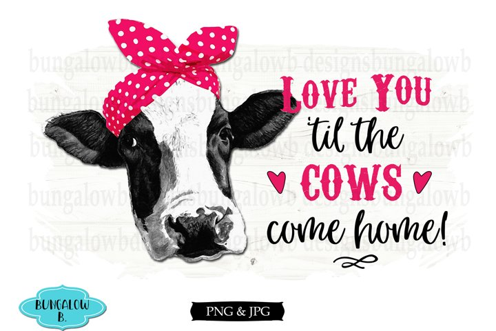 Love You Til the Cows Come Home Valentine Cow Design