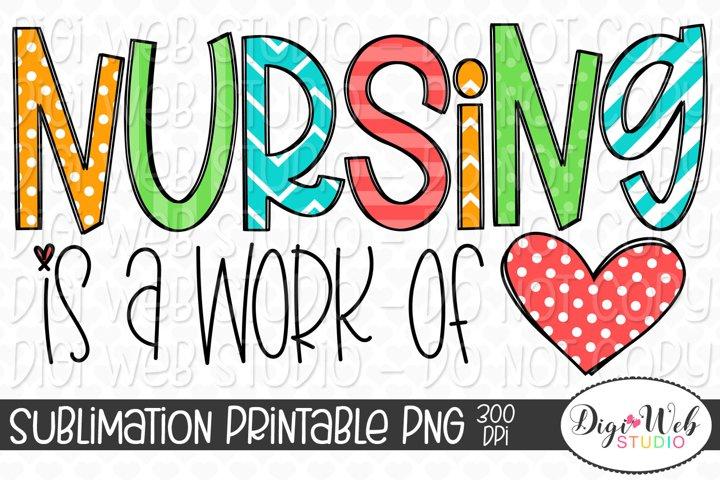 Nursing Is A Work of Heart Sublimation Design
