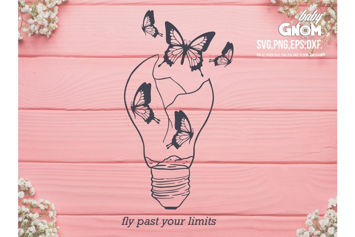 Fly past your limits SVG, Butterfly Light Bulb SVG,Mind Heal