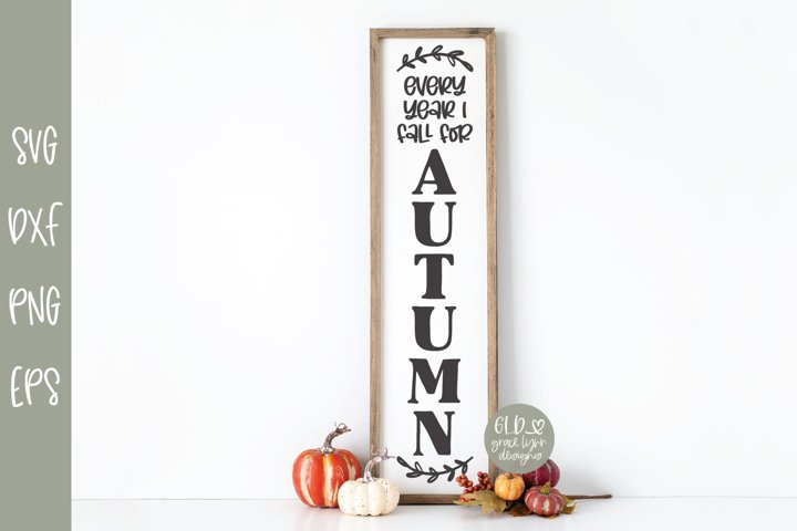Every Year I Fall For Autumn - Vertical Fall SVG