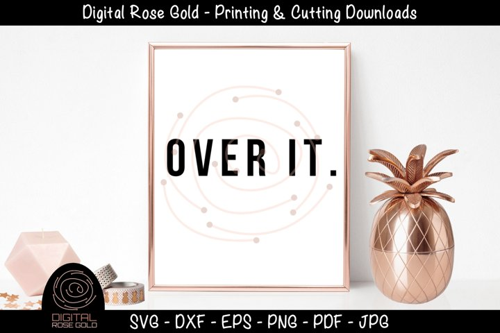 Over It - Sarcastic Moody SVG, Funny Bad Mood SVG