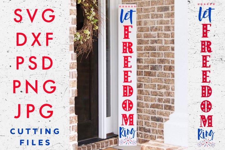 4th of July SVG - Vertical Porch Sign - Let Freedom Ring SVG