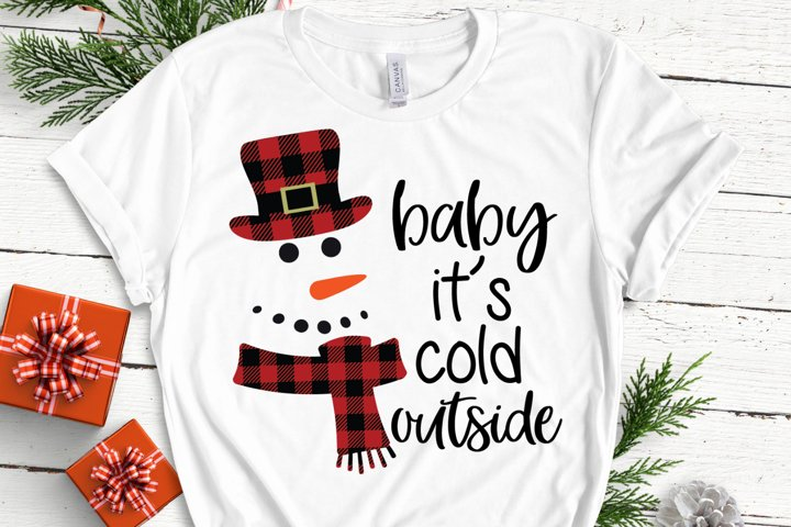 Baby Its Cold Outside - Snowman - Buffalo Plaid - Christmas