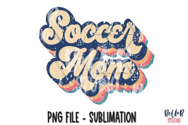 Retro Soccer Mom Sublimation Design