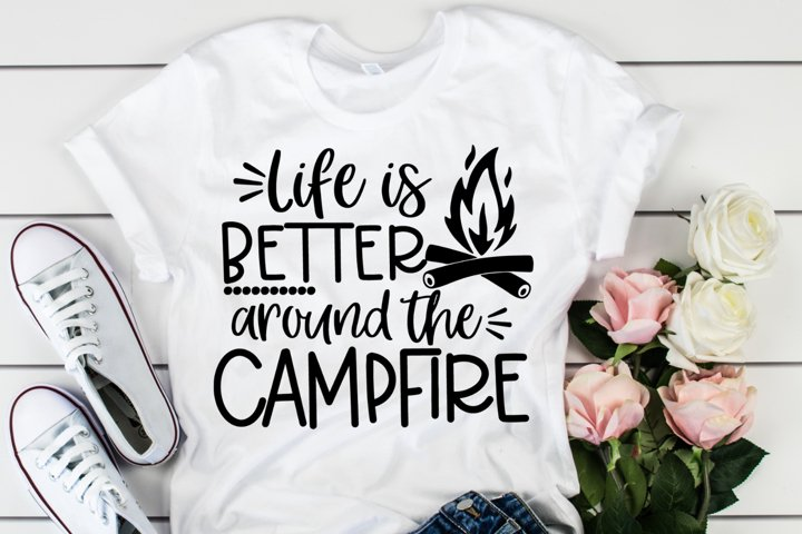 Life is Better around the Campfire - Camping SVG Cut File