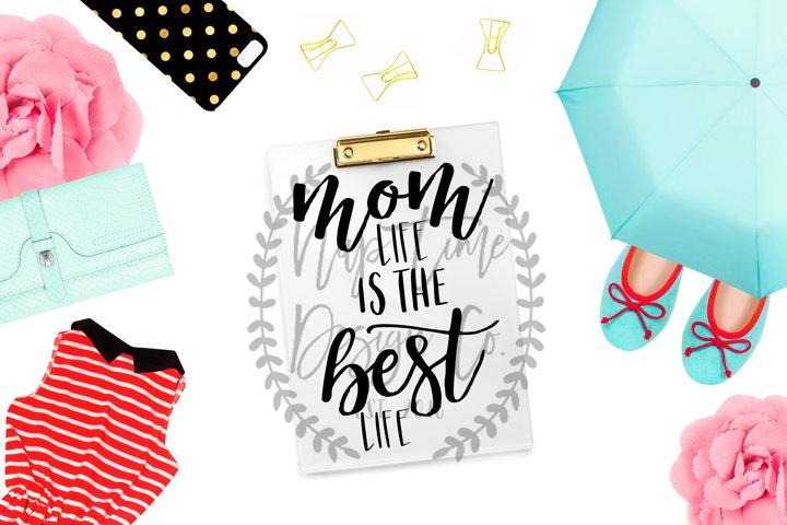 Mom Life is the Best Life SVG