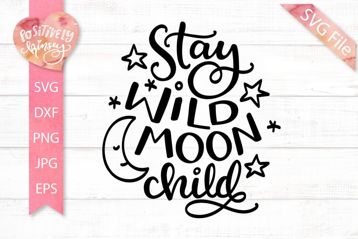 Stay Wild Moon Child SVG, Cute Hippie SVG, for Baby, Kids