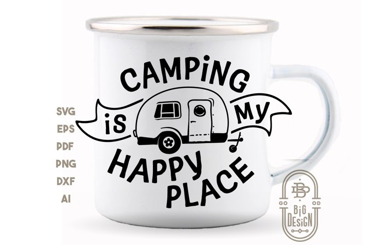 Camping SVG - Camping is my happy place SVG File