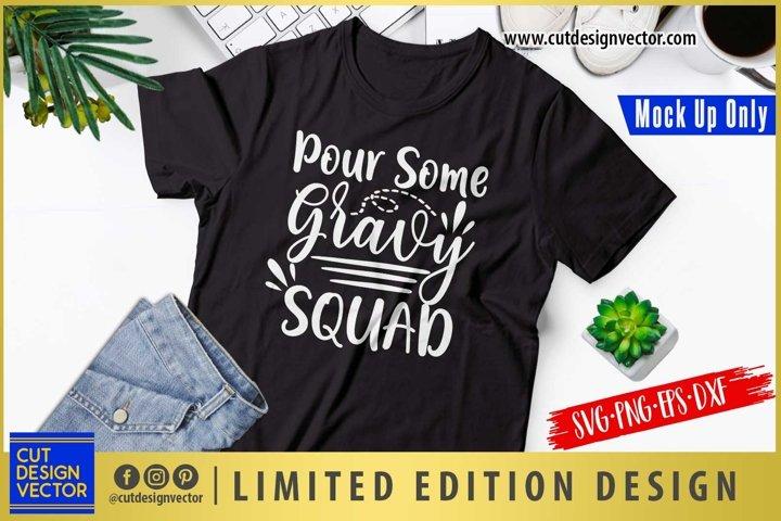 Pour Some Gravy Squad SVG, Thanksgiving SVG