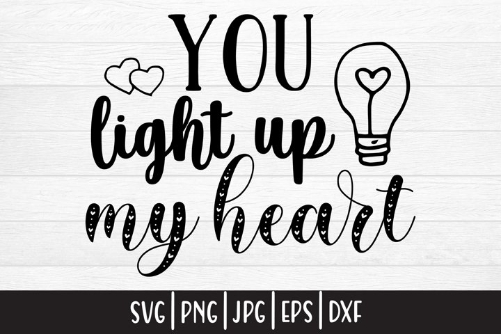 Valentines day svg|You light up my heart