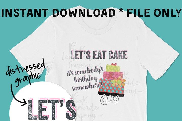 Lets Eat Cake Digital Graphic File