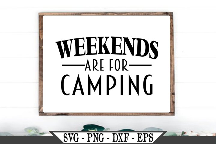 Weekends Are For Camping SVG