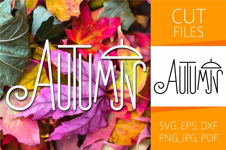 Four Seasons - Autumn Word Art | SVG Cut file | Vector EPS