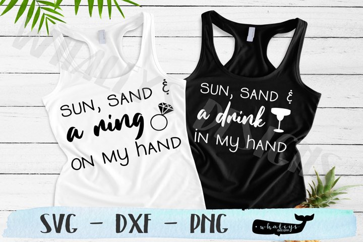 Sun, Sand and a Ring / Drink on my Hand- Bachelorette