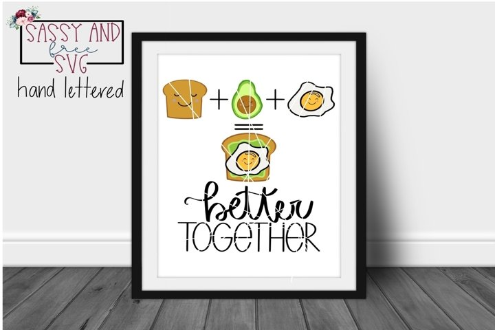 Avocado, Toast, and Eggs Better Together Printable