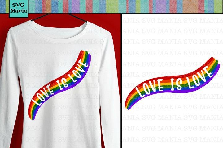 Love is Love Rainbow Pride SVG File, Rainbow Shirt SVG File