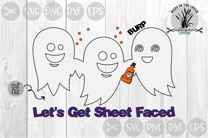 Lets Get Sheet Faced, Ghosts, Halloween, Cut File, SVG