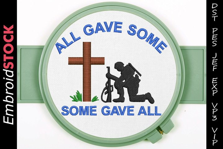 All Gave Some Some Gave All Embroidery Design