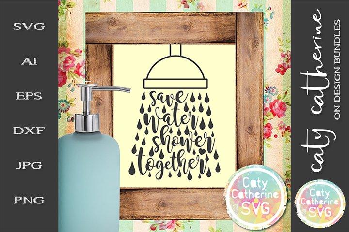 Save Water Shower Together Bathroom Sign SVG Cut File