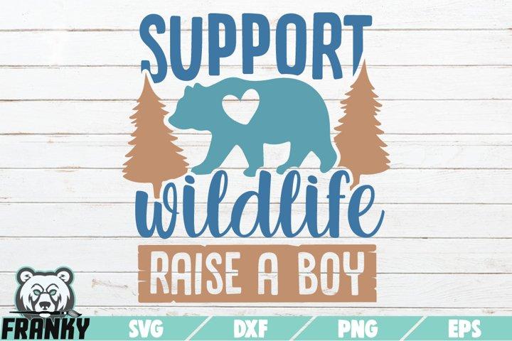 Support wildlife raise a boy SVG | Printable Cut file
