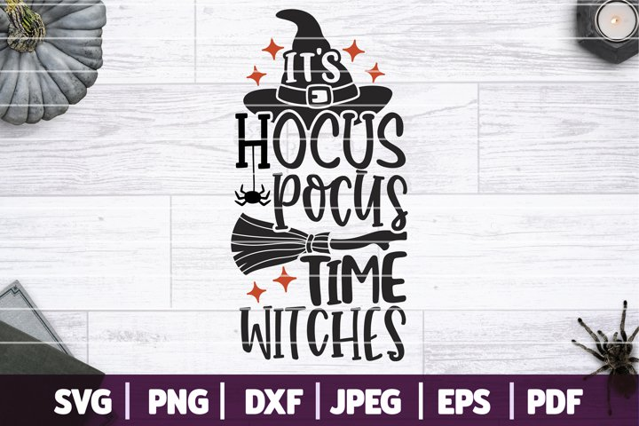 Its Hocus Pocus Time Witches SVG, Halloween SVG
