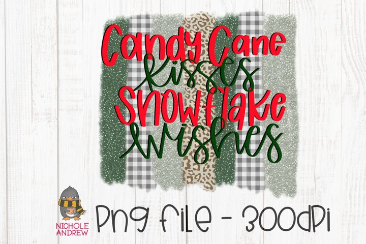 Candy Cane Kisses, Snowflake Wishes - Hand Lettered PNG File