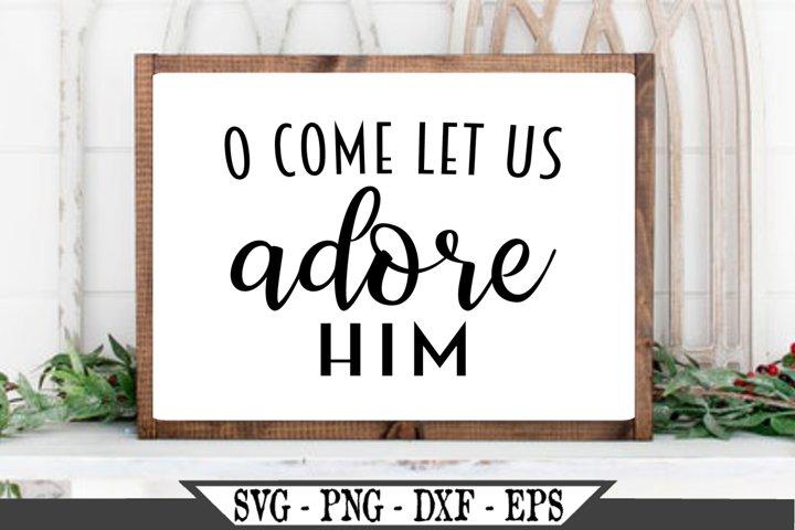 O Come Let Us Adore Him SVG