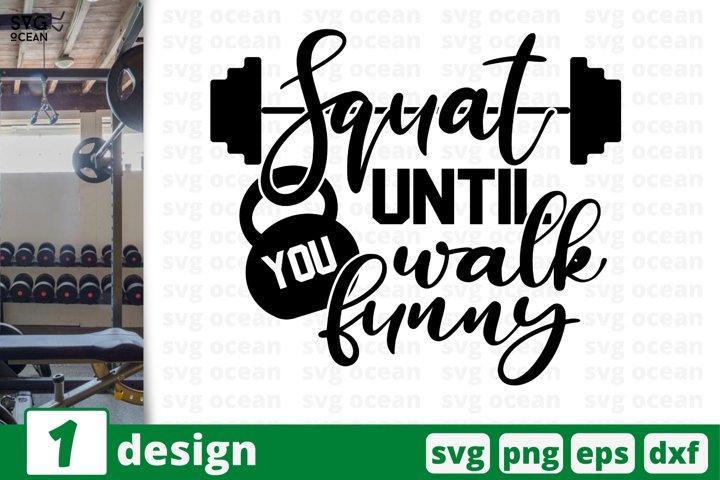 SQUAT UNTIL YOU WALK FUNNY SVG CUT FILE | Fitness cricut